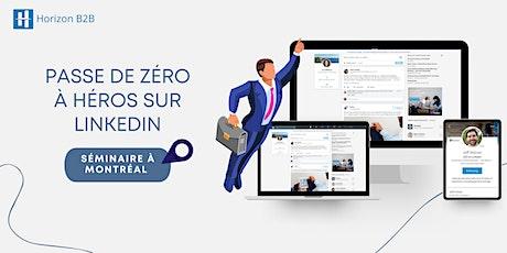 Passe de zéro à HÉROS sur LinkedIn pour devenir leader de ton industrie! billets