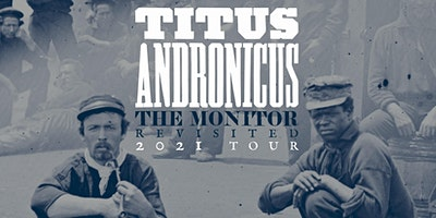 Titus Andronicus: The Monitor Revisited 2021 Tour