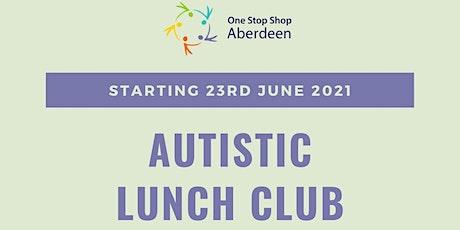 Autistic Lunch Club tickets