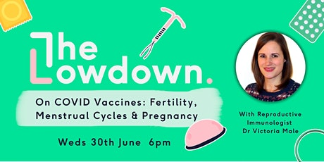 The Lowdown on COVID vaccines: Fertility, menstrual cycles and pregnancy tickets