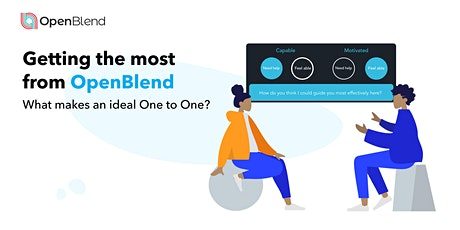 Getting the most from OpenBlend - What makes an ideal one to one tickets