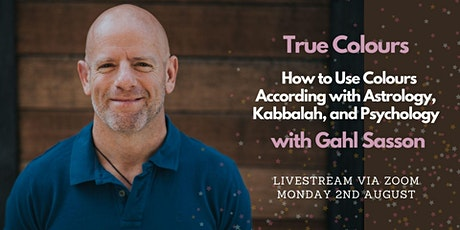 True Colours  - Using Colours According to Astrology, Kabbalah & Psychology tickets