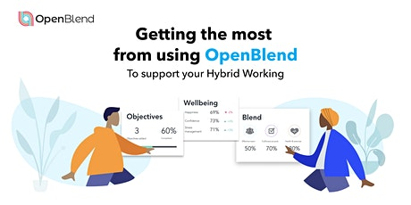 Getting the most from using OpenBlend to support your hybrid working tickets