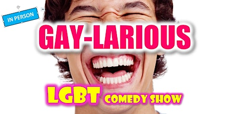 Gaylarious LGBT Laugh Festival - Live and In Person! tickets