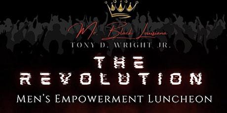 The Revolution: Men's Empowerment Luncheon tickets