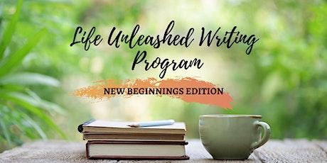 Life Unleashed Writing Program- NEW BEGINNINGS EDITION biglietti