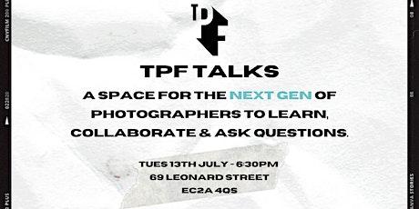TPF TALKS - JULY tickets