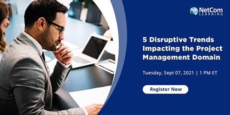 Webinar - 5 Disruptive Trends Impacting the Project Management Domain tickets