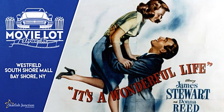 Movie Lot Drive-In Presents: It's A Wonderful Life- Sunday 8/1/21 tickets