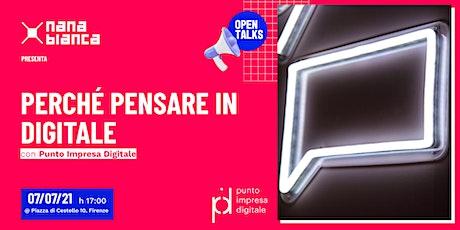 Open Talks: Perché pensare in digitale - Appuntamento al Granaio biglietti