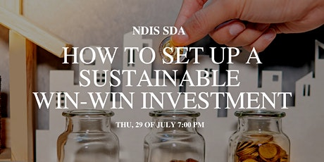 """NDIS SDA - """"How to set up a sustainable Win-Win investment"""" tickets"""