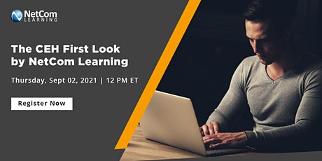 Webinar - CEH First Look by NetCom Learning - Ethical Hacking Free Course tickets