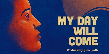 My Day Will Come- Film Screening and Panel Discussion tickets