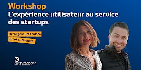 Workshop : « L'expérience utilisateur au service des startups » billets