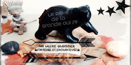 Spectacle  :  Le rêve de la Grande Ourse par Valérie Grandidier. billets