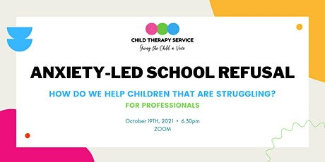 Helping Children with Anxiety-Led School Refusal #professionals tickets