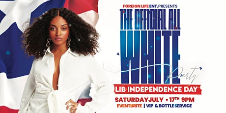 ALL WHITE PARTY - LIB INDEPENDENCE DAY tickets