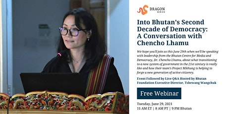 Into Bhutan's Second Decade of Democracy: A Conversation with Chencho Lhamu tickets