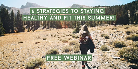 6 Strategies To Staying Healthy And Fit This Summer tickets