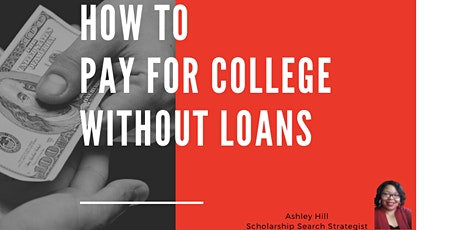 How to pay for college without LOANS! tickets