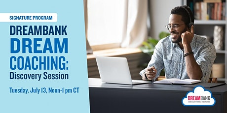 Signature Program: DreamBank Dream Coaching: Discovery Session tickets