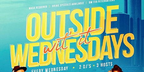 We Outside Wit It Wednesdays tickets