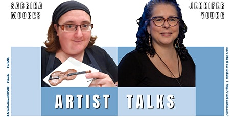 Artist Talks with Sabrina Moores and Jennifer Young tickets