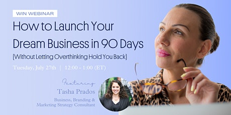 How to Launch Your Dream Business in 90 Days tickets