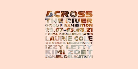 Across the River - Art Exhibition tickets