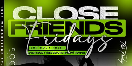 Close Friends Friday's tickets