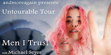 MEN I TRUST / Michael Seyer tickets