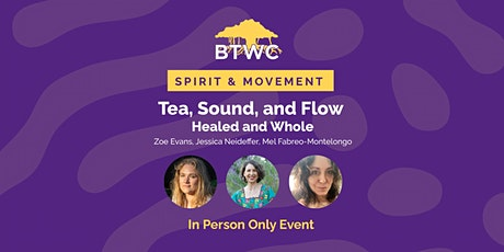 Tea, Sound, and Flow: Healed and Whole tickets