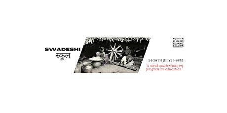 Swadeshi स्कूल Masterclass tickets
