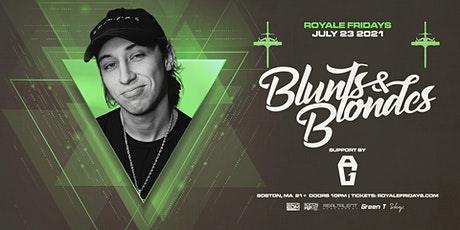 Blunts & Blondes at Royale | 7.23.21 | 10:00 PM | 21+ tickets