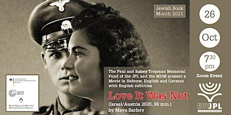 """Love It Was Not"" (Israel/Austria 2020) tickets"