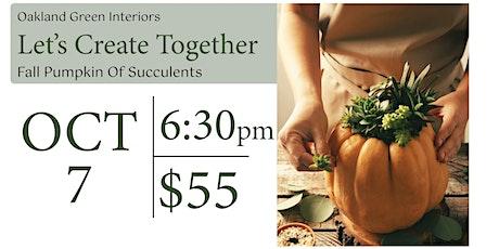 Pumpkin of Succulents (Oct 7th) tickets