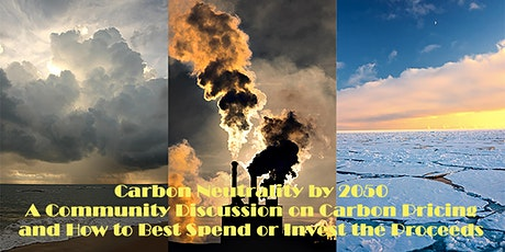 Carbon Neutrality by 2050:   Carbon Pricing & How to Spend the Proceeds tickets