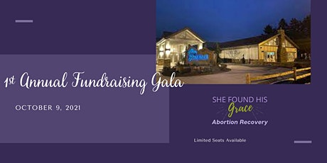 1st Annual Fundraising Gala - She Found His Grace Abortion Recovery tickets