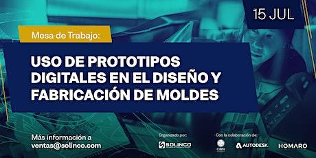 Mesa de Trabajo:  Uso de Prototipos Digitales en el Diseño de Moldes entradas
