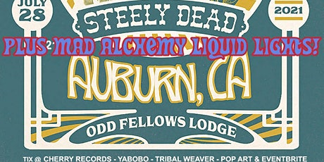 """STEELY DEAD + MAD ALCHEMY  """"Full Circle -Welcome Back- SPECIAL PRICED SHOW! tickets"""
