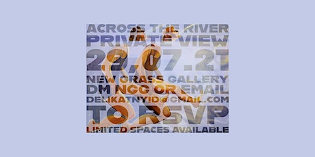 Across the River - Private View tickets