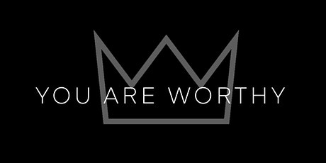 1st Annual You Are Worthy Banquet tickets