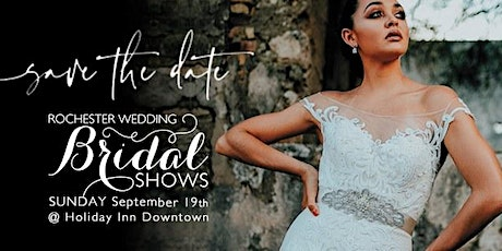 Rochester Wedding Bridal Show at Holiday Inn Downtown tickets