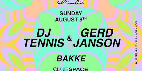 DJ Tennis + Gerd Janson @ Club Space Miami tickets