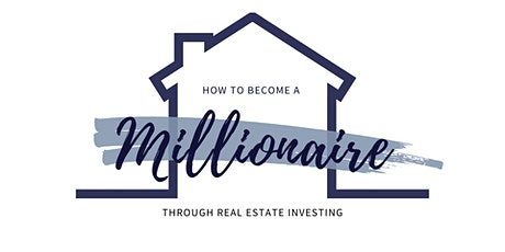 How To Become A Millionaire Through Rental Properties tickets