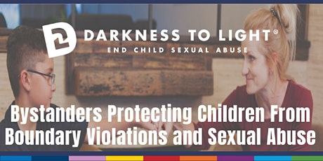 Darkness to Light: Bystanders Protecting Children From Boundary Violations tickets