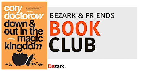 Bezark & Friends Book Club | Down and Out in the Magic Kingdom tickets