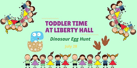 Toddler Time at Liberty Hall: Dinosaur Egg Hunt tickets