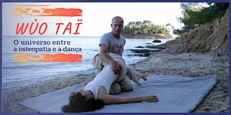 Wùo Taï  2021- O Universo entre a osteopatia e a dança. ingressos