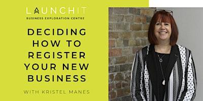 Deciding How to Register Your New Business